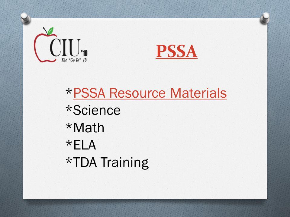 PSSA *PSSA Resource MaterialsPSSA Resource Materials *Science *Math *ELA *TDA Training