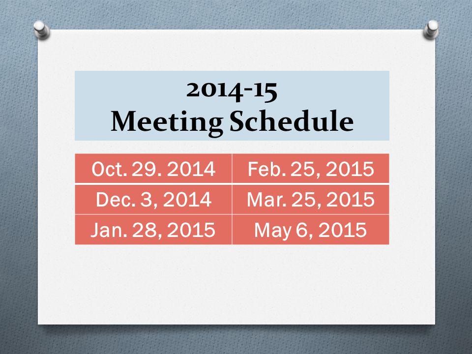 2014-15 Meeting Schedule Oct. 29. 2014Feb. 25, 2015 Dec.