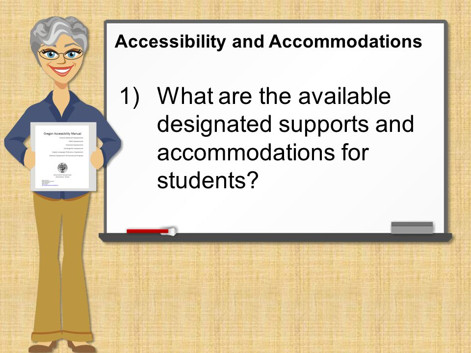 2) What do the designated supports and accommodations look like in the test delivery system.