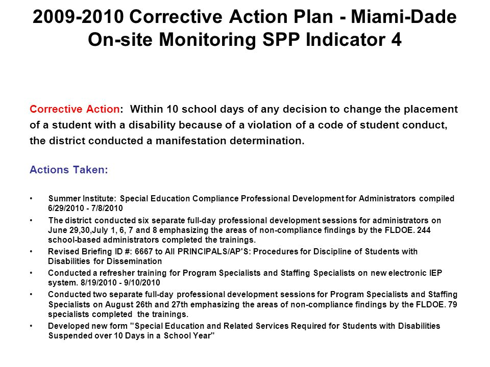 2009-2010 Corrective Action Plan - Miami-Dade On-site Monitoring SPP Indicator 4 Corrective Action: Within 10 school days of any decision to change th