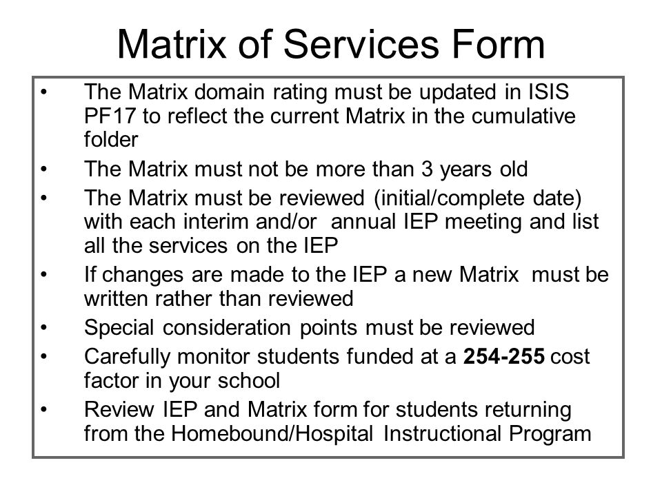 Matrix of Services Form The Matrix domain rating must be updated in ISIS PF17 to reflect the current Matrix in the cumulative folder The Matrix must n