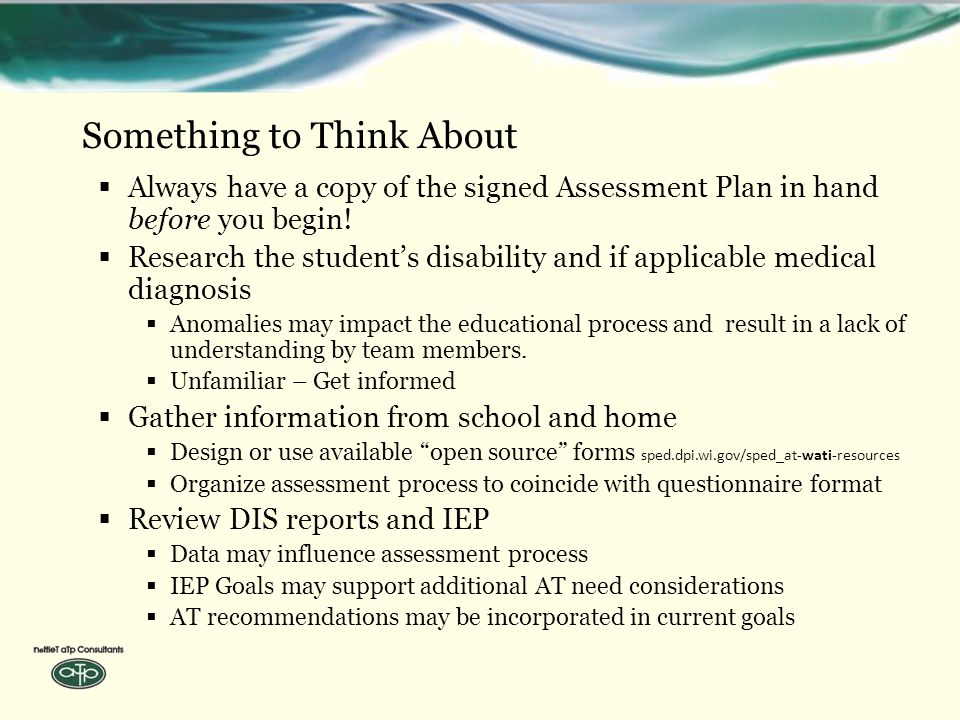 Something to Think About  Always have a copy of the signed Assessment Plan in hand before you begin.