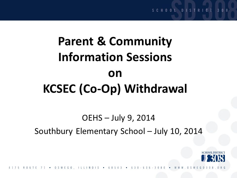 Parent & Community Information Sessions on KCSEC (Co-Op) Withdrawal OEHS – July 9, 2014 Southbury Elementary School – July 10, 2014