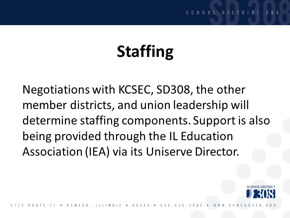 Staffing Negotiations with KCSEC, SD308, the other member districts, and union leadership will determine staffing components. Support is also being pr