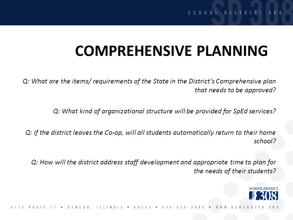 COMPREHENSIVE PLANNING Q: What are the items/ requirements of the State in the District's Comprehensive plan that needs to be approved? Q: What kind o