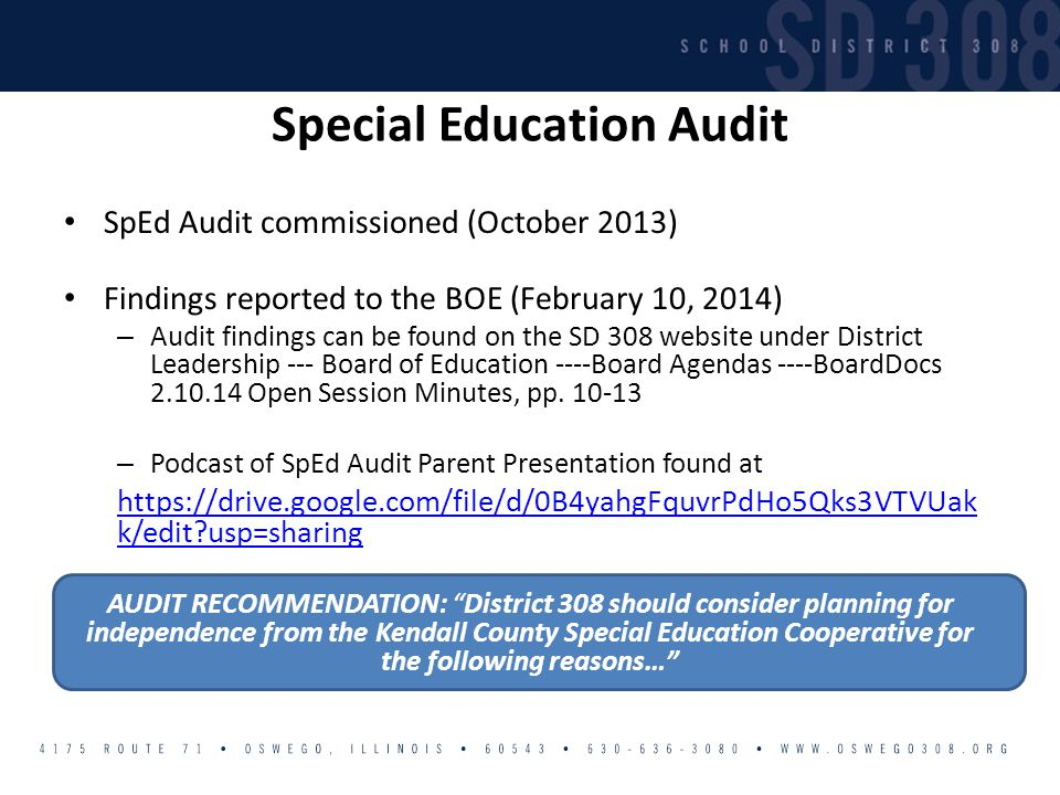 Special Education Audit SpEd Audit commissioned (October 2013) Findings reported to the BOE (February 10, 2014) – Audit findings can be found on the S