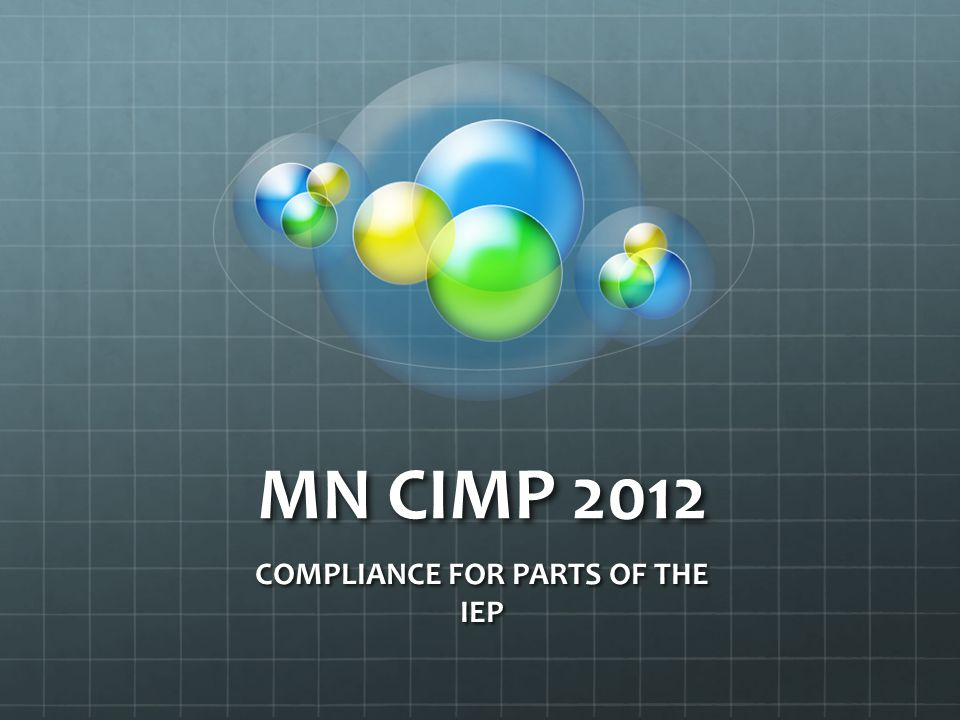 MN CIMP 2012 COMPLIANCE FOR PARTS OF THE IEP