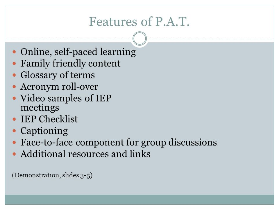Features of P.A.T.