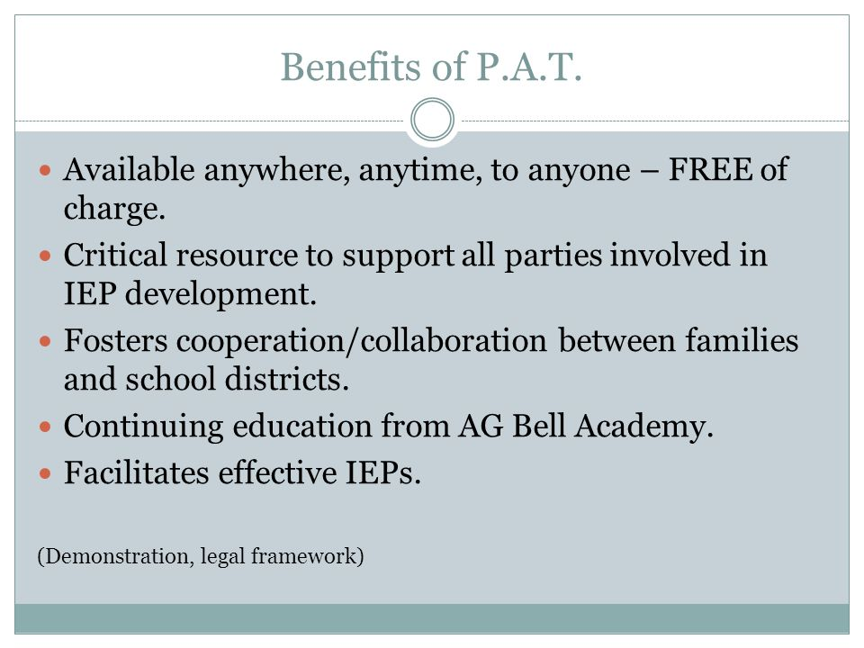 Benefits of P.A.T. Available anywhere, anytime, to anyone – FREE of charge.