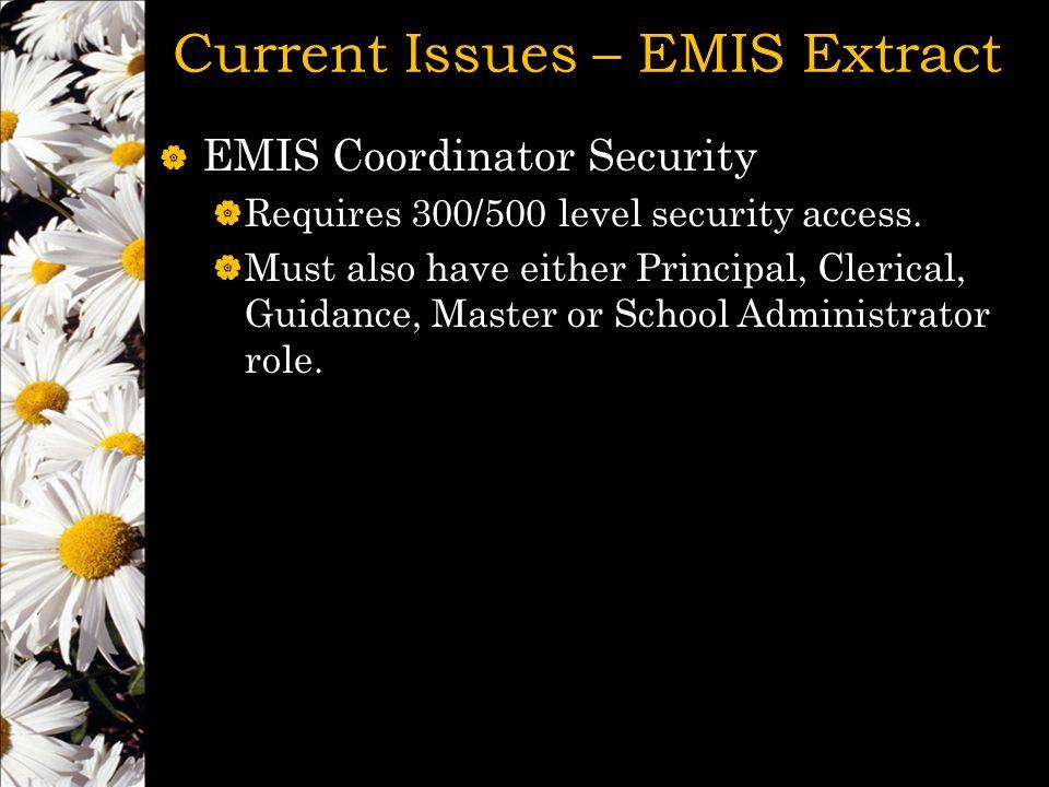  EMIS Coordinator Security  Requires 300/500 level security access.
