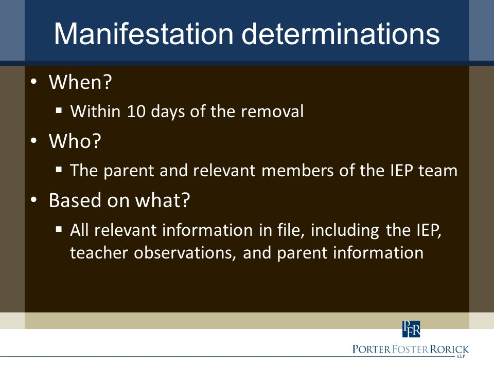 Manifestation determinations When.  Within 10 days of the removal Who.