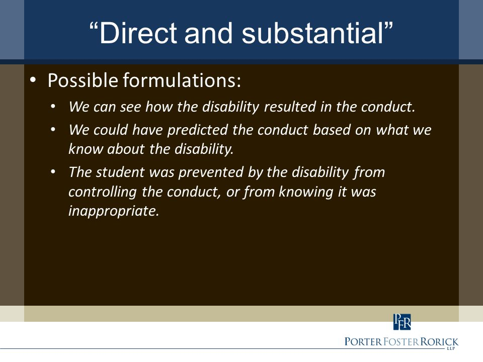 Direct and substantial Possible formulations: We can see how the disability resulted in the conduct.