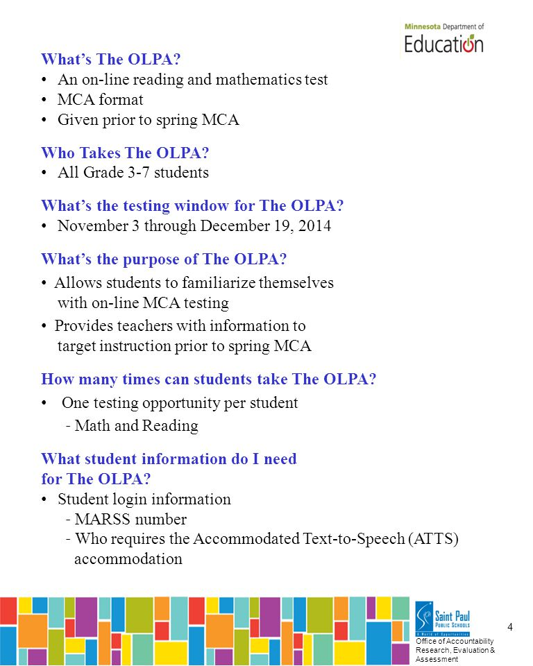 Office of Accountability Research, Evaluation & Assessment 5 What Materials are Allowed when taking The OLPA.