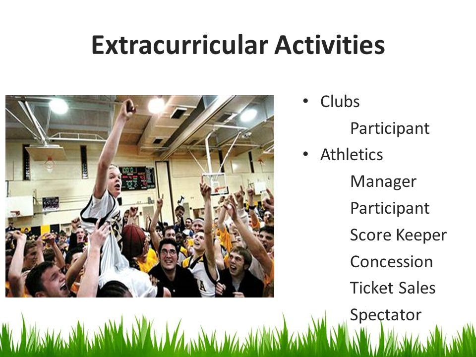 Extracurricular Activities Clubs Participant Athletics Manager Participant Score Keeper Concession Ticket Sales Spectator