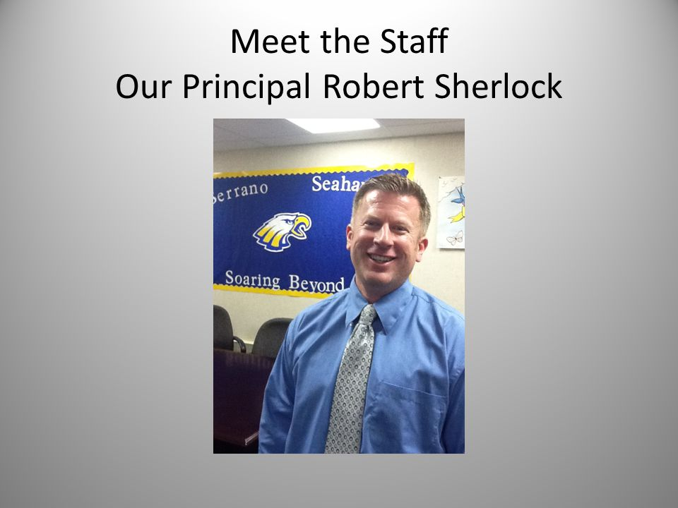 Meet the Staff Our Principal Robert Sherlock