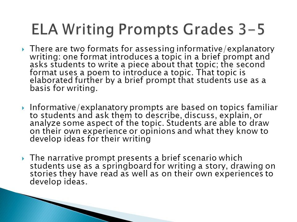  There are two formats for assessing informative/explanatory writing: one format introduces a topic in a brief prompt and asks students to write a piece about that topic; the second format uses a poem to introduce a topic.