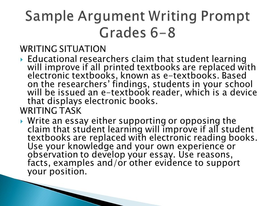 WRITING SITUATION  Educational researchers claim that student learning will improve if all printed textbooks are replaced with electronic textbooks,