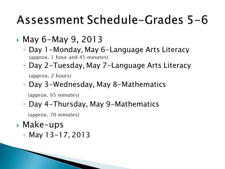  May 6-May 9, 2013 ◦ Day 1-Monday, May 6-Language Arts Literacy (approx.