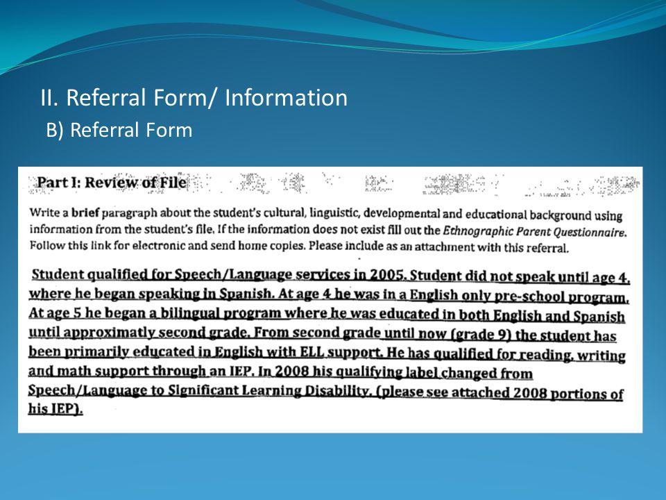 II. Referral Form/ Information B) Referral Form
