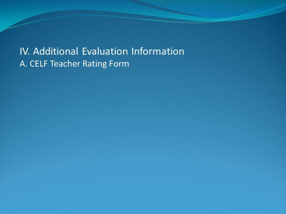 IV. Additional Evaluation Information A. CELF Teacher Rating Form
