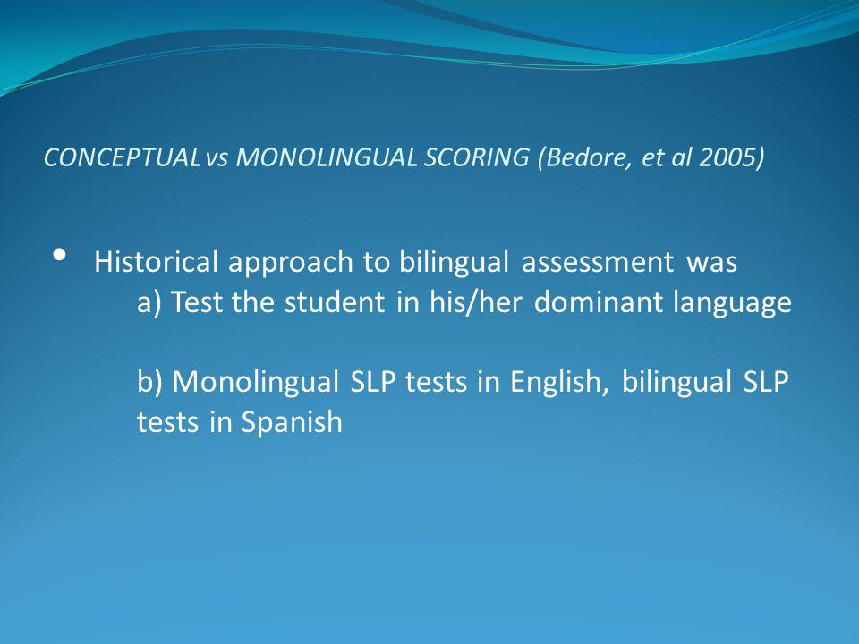 CONCEPTUAL vs MONOLINGUAL SCORING (Bedore, et al 2005) STUDY 2 Does conceptual scoring yield more valid results.