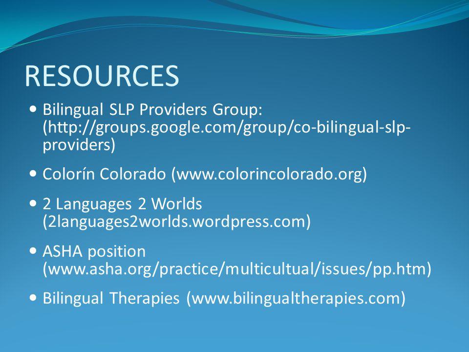 RESOURCES Bilingual SLP Providers Group: (http://groups.google.com/group/co-bilingual-slp- providers) Colorín Colorado (www.colorincolorado.org) 2 Lan