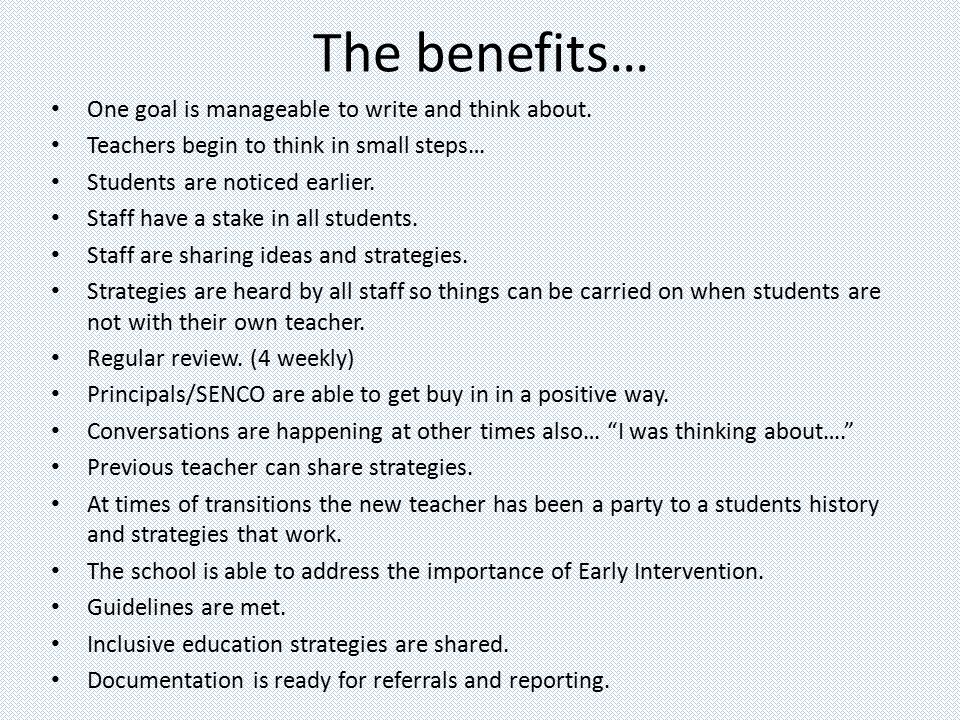 The benefits… One goal is manageable to write and think about.