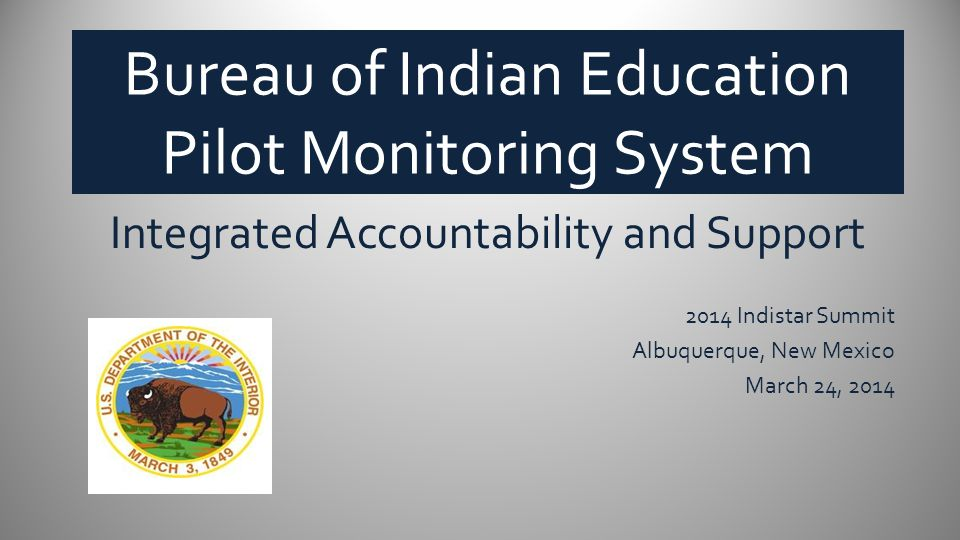 An Innovation Doesn't Stand Still Native Star was born in SY2009-10 for BIE schools – required SIG schools; optional for all other schools In SY 2011-12, all BIE schools were required to use.