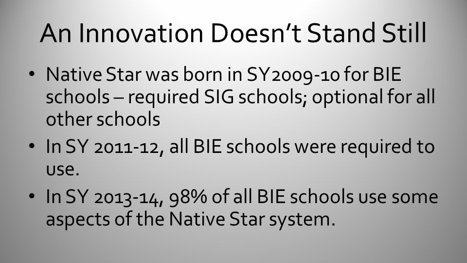 An Innovation Doesn't Stand Still Jan.2013 – Native Star Special Education Working Group formed.
