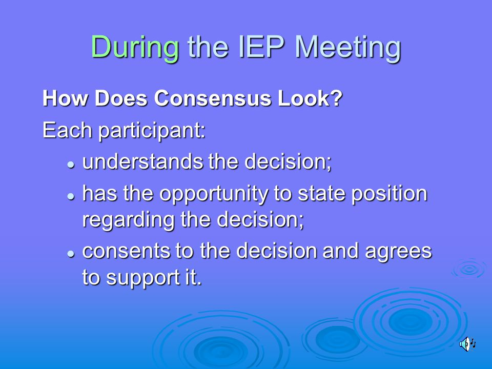 During the IEP Meeting How Does Consensus Look.