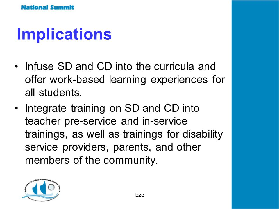 Izzo Implications Infuse SD and CD into the curricula and offer work-based learning experiences for all students.