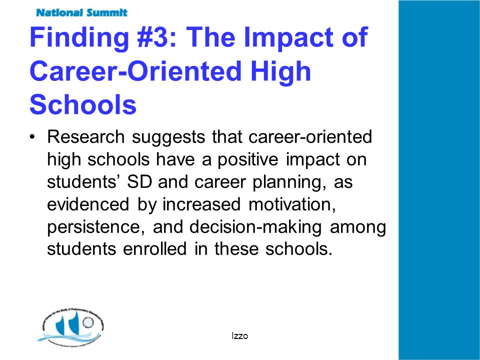 Izzo Finding #4: The Relationship Between SD and CD Sufficient evidence exists to suggest that programs that teach career development and self-determination skills in context of self-directed, work-based learning experiences have improved employment outcomes.