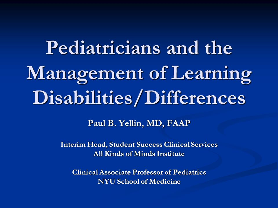 Pediatricians and the Management of Learning Disabilities/Differences Paul B.