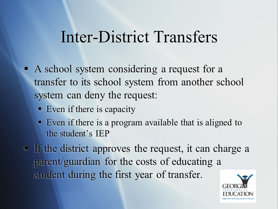 Inter-District Transfers  A school system considering a request for a transfer to its school system from another school system can deny the request: