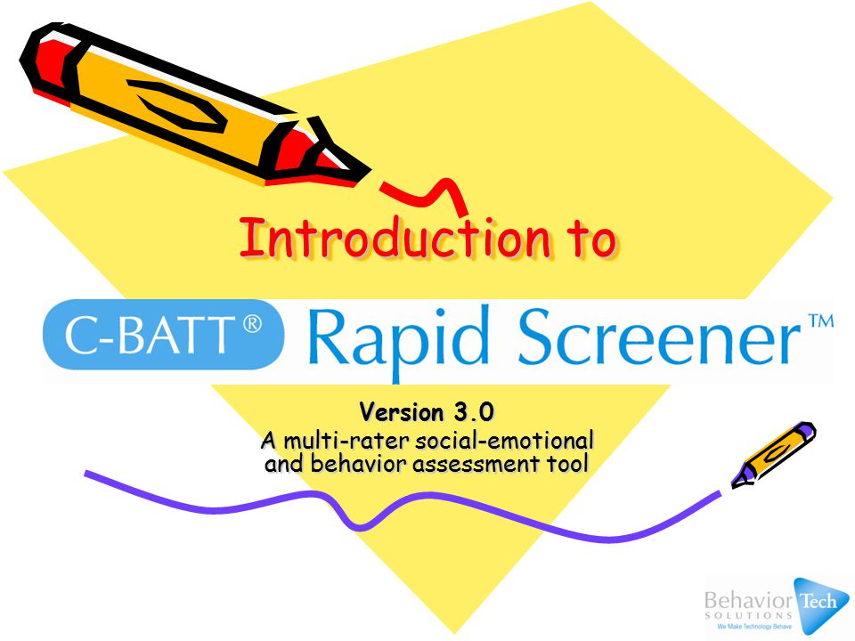 Introduction to Version 3.0 A multi-rater social-emotional and behavior assessment tool
