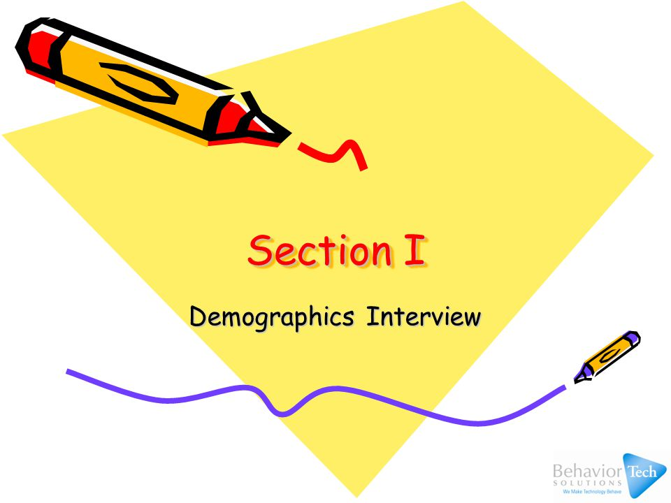 Section I Demographics Interview