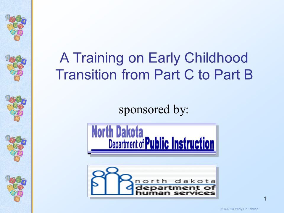 06.032.98 Early Childhood 62 Good transitions seek the and prepare children to function there..