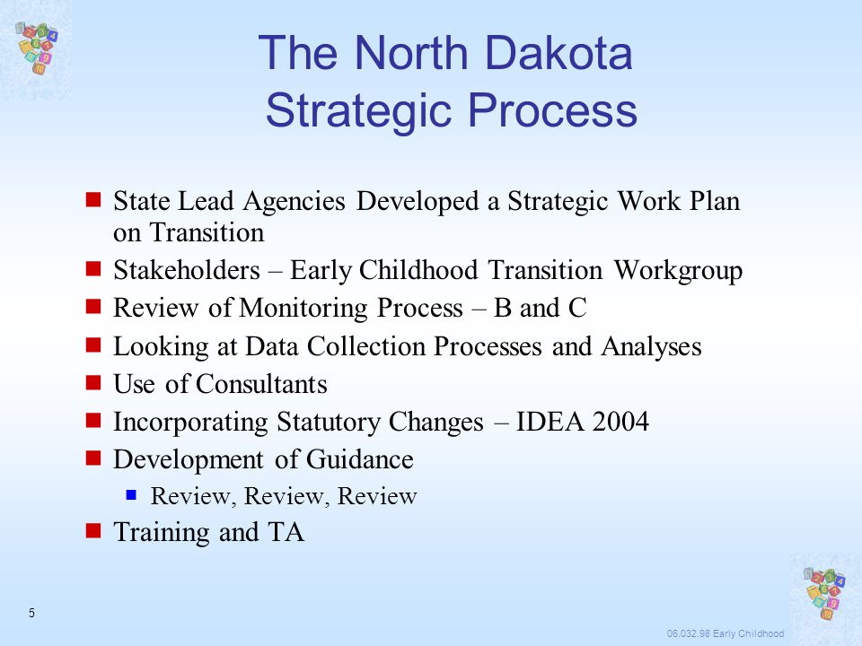 06.032.98 Early Childhood 6 North Dakota Engaged in Transition Improvement Strategies because of the Children and Families