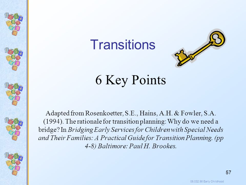 06.032.98 Early Childhood 57 Transitions 6 Key Points Adapted from Rosenkoetter, S.E., Hains, A.H.
