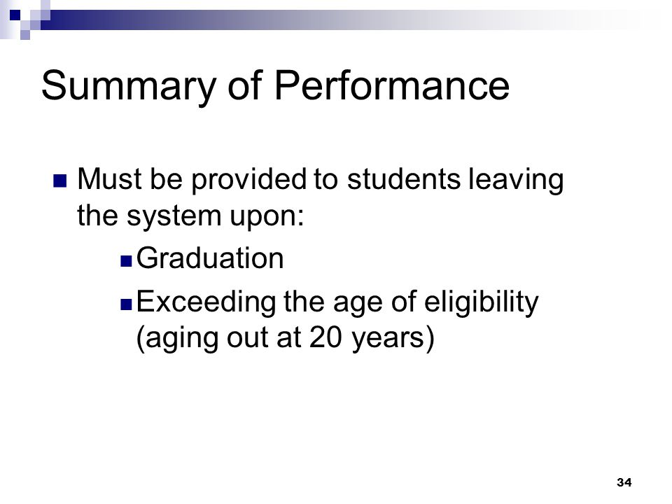 33 Summary of Performance…. Post-Secondary Outcomes (from Transition Plan) Student's Status toward Achievement of Post-Secondary Goals (Goals in IEP)