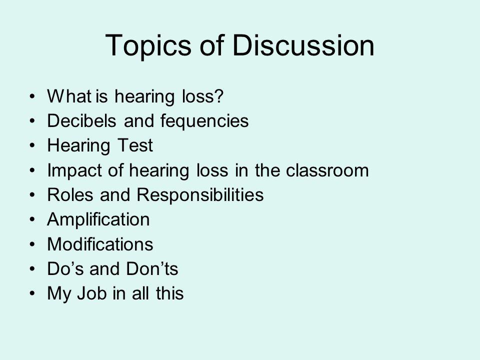 Types of hearing loss Conductive Sensiorneural Unilateral Bilateral