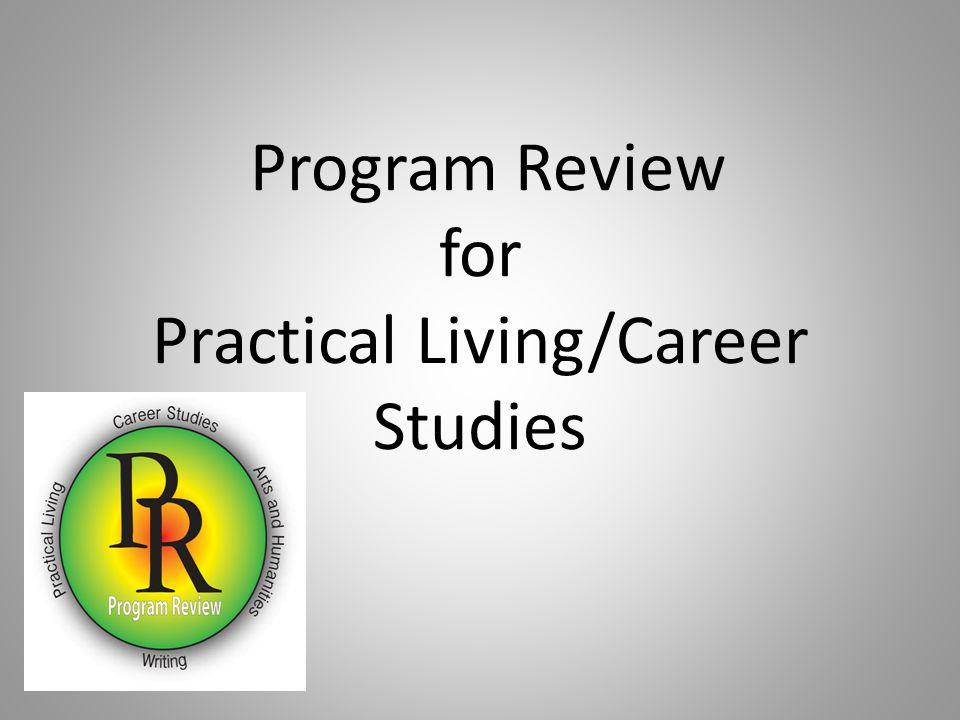 Program Review for Practical Living/Career Studies