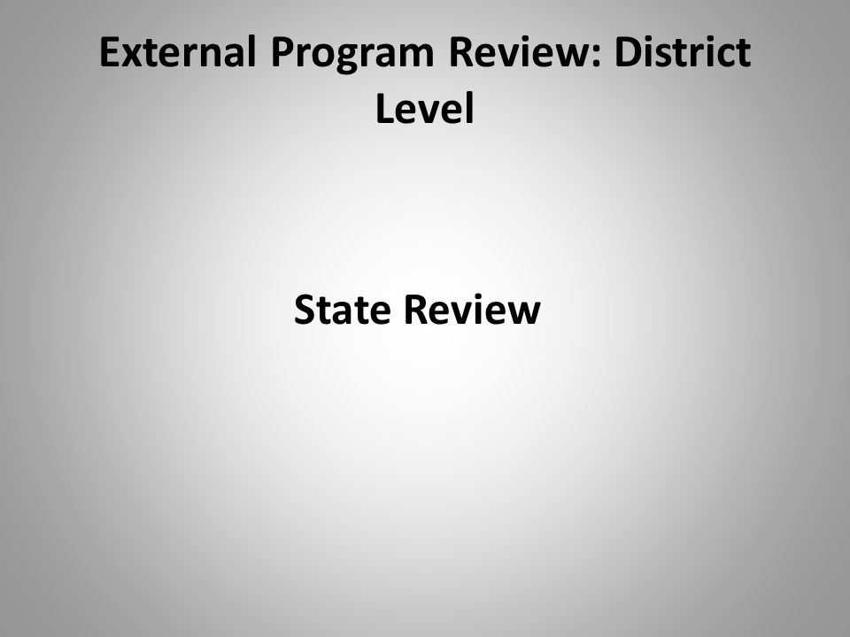External Program Review: District Level State Review