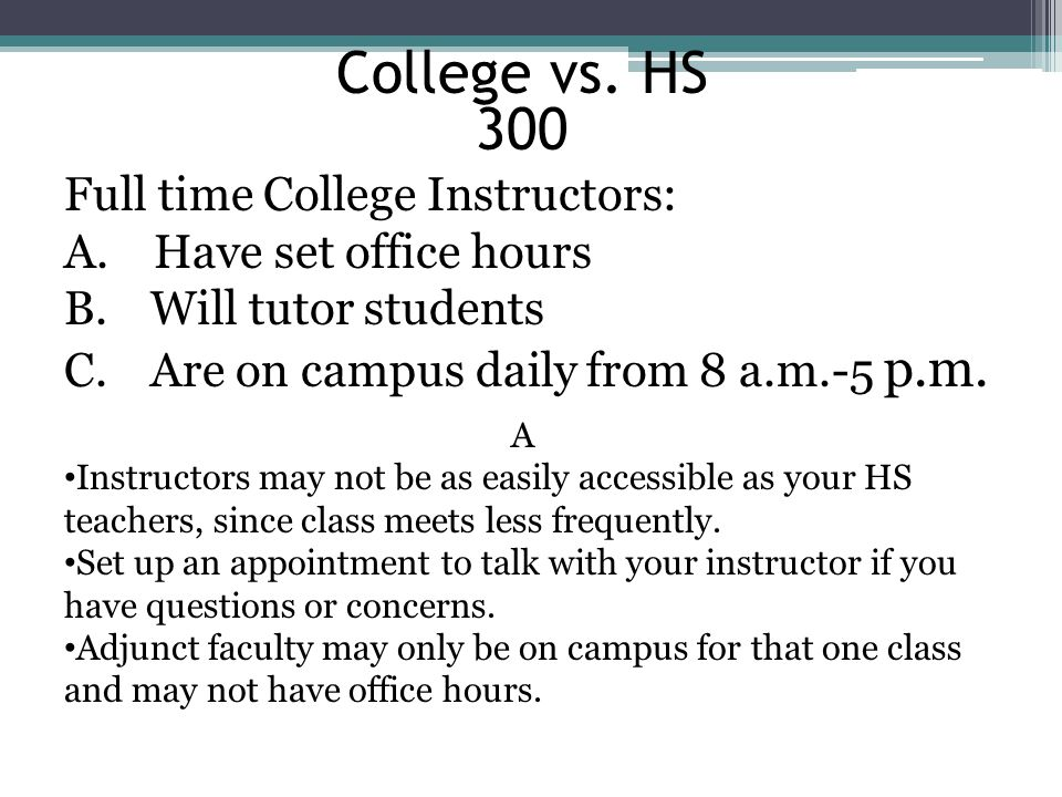 College vs. HS 300 Full time College Instructors: A.