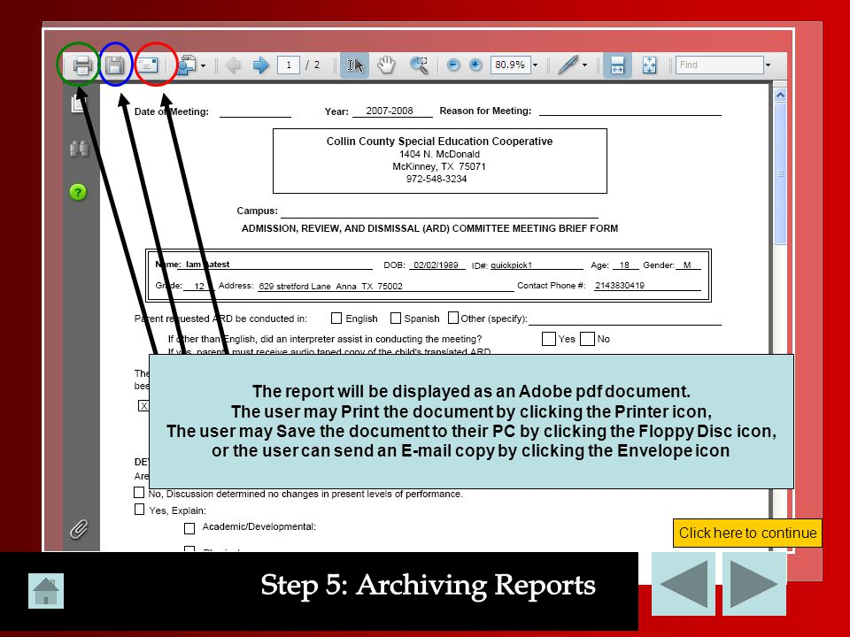 The report will be displayed as an Adobe pdf document. The user may Print the document by clicking the Printer icon, The user may Save the document to