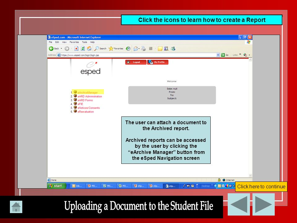 Click here to continue Click the icons to learn how to create a Report The user can attach a document to the Archived report. Archived reports can be