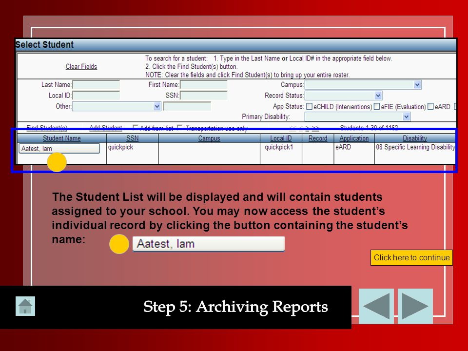 The Student List will be displayed and will contain students assigned to your school. You may now access the student's individual record by clicking t