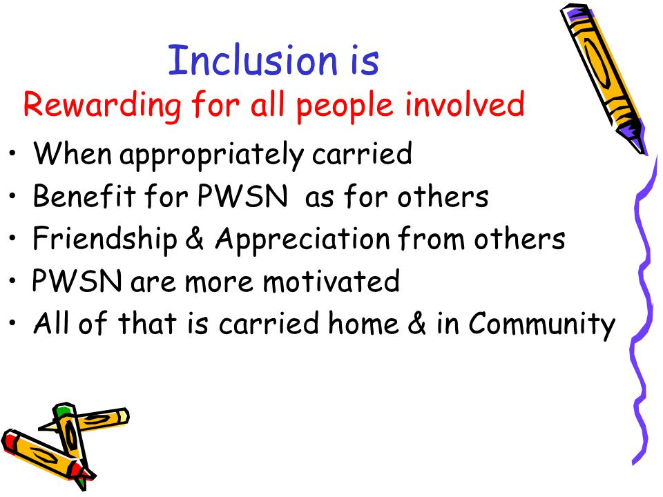 Inclusion is Evolving Understanding the full Inclusion PWD are part of Regular Ed.