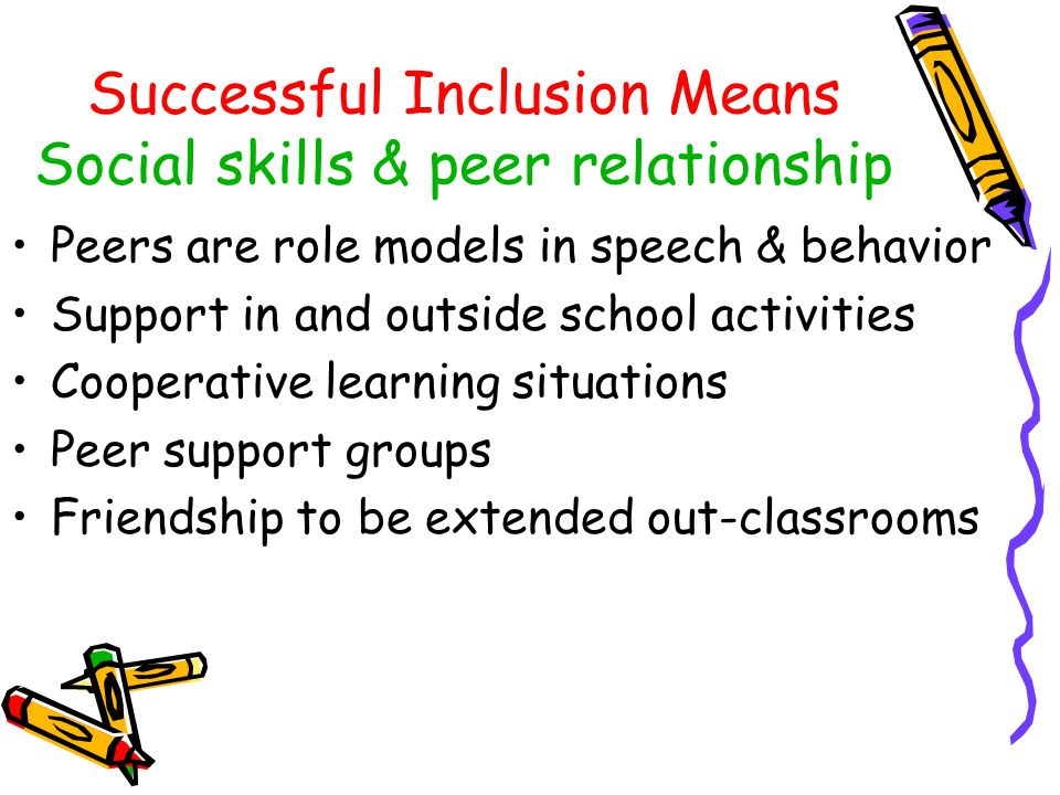Successful Inclusion Means Good Leadership Throughout the entire inclusive process Principals & superintendents believe in Foster supportive environme