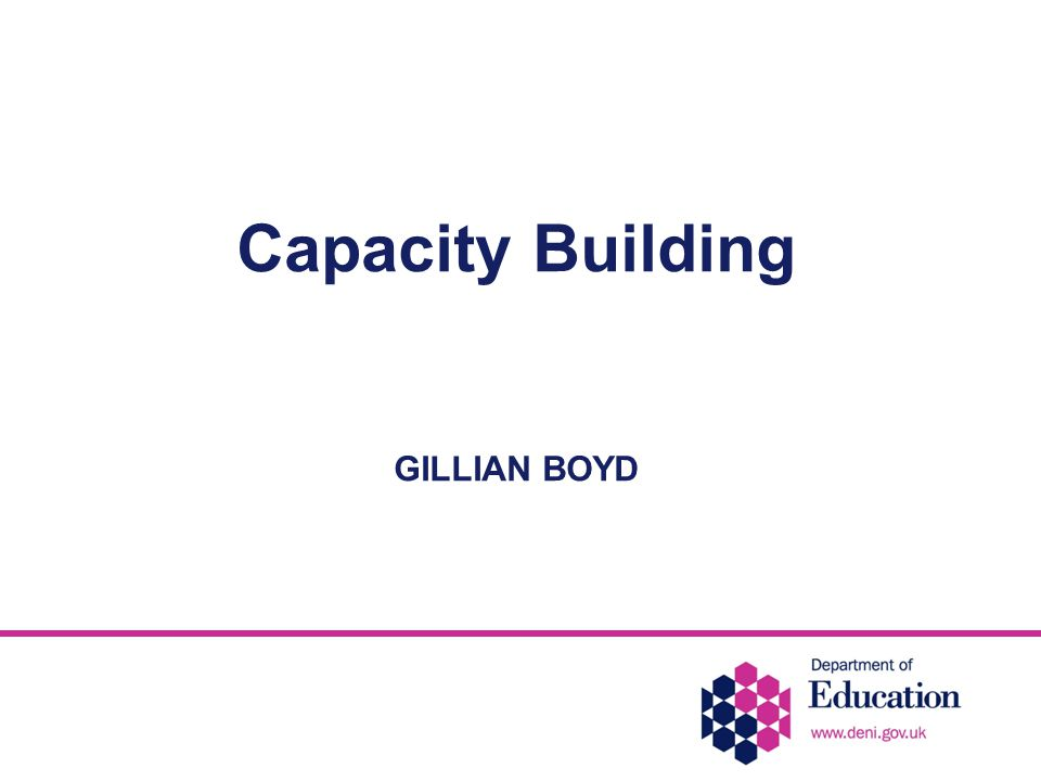 Capacity Building GILLIAN BOYD